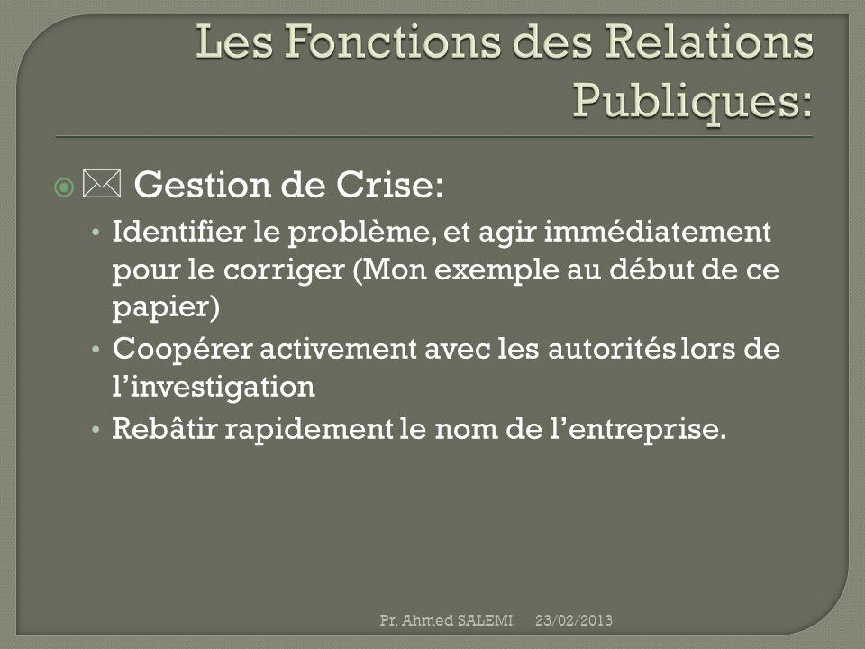 Gestion de Crise: Identifier le problème, et agir immédiatement pour le corriger (Mon exemple au début de ce papier) Coopérer activement avec les auto