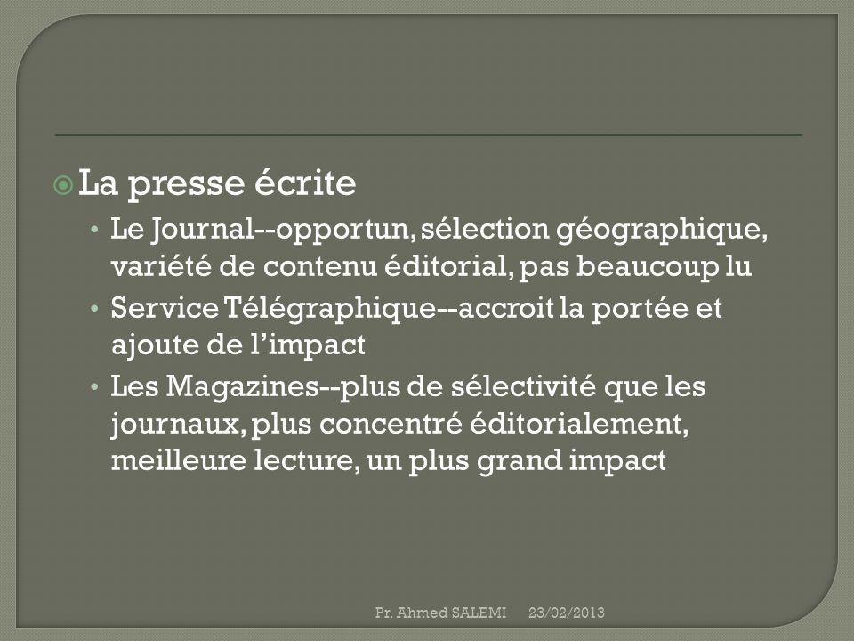 La presse écrite Le Journal--opportun, sélection géographique, variété de contenu éditorial, pas beaucoup lu Service Télégraphique--accroit la portée