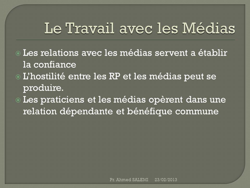 Les relations avec les médias servent a établir la confiance Lhostilité entre les RP et les médias peut se produire. Les praticiens et les médias opèr
