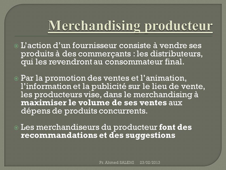 Laction dun fournisseur consiste à vendre ses produits à des commerçants : les distributeurs, qui les revendront au consommateur final. Par la promoti