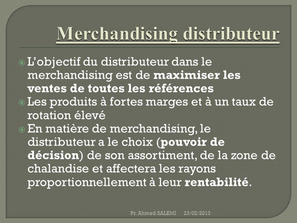 Lobjectif du distributeur dans le merchandising est de maximiser les ventes de toutes les références Les produits à fortes marges et à un taux de rota