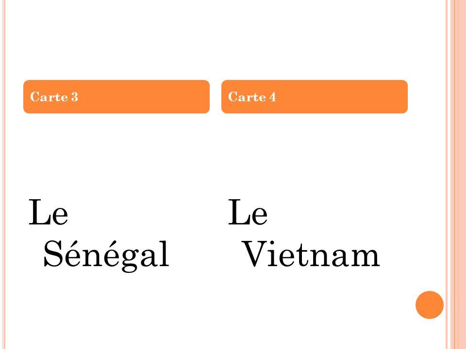 Le Sénégal Le Vietnam Carte 3Carte 4