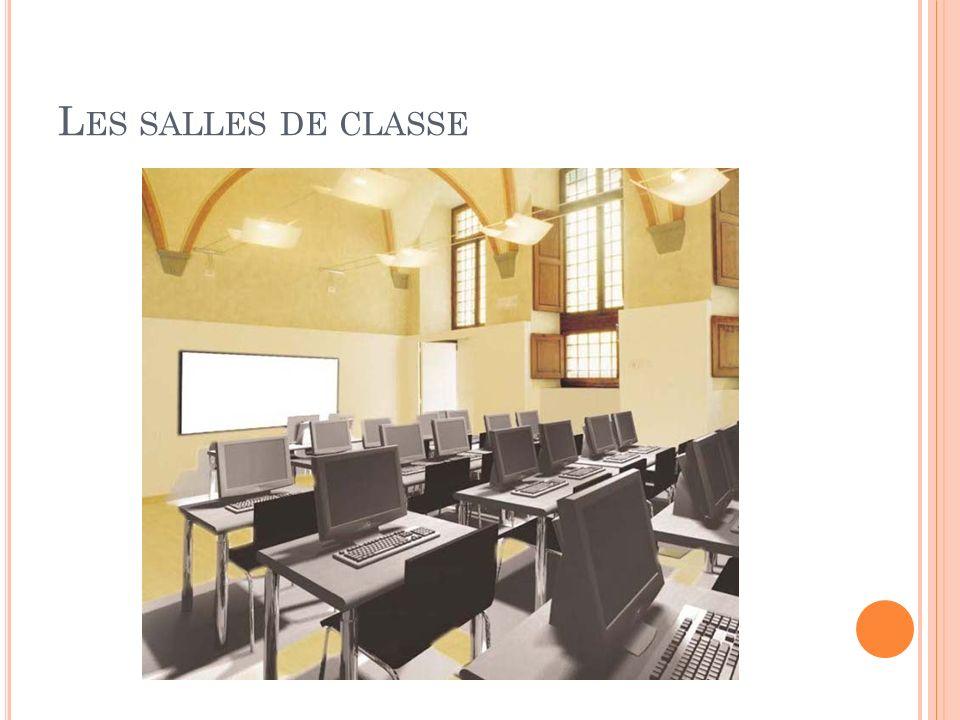 L ES SALLES DE CLASSE