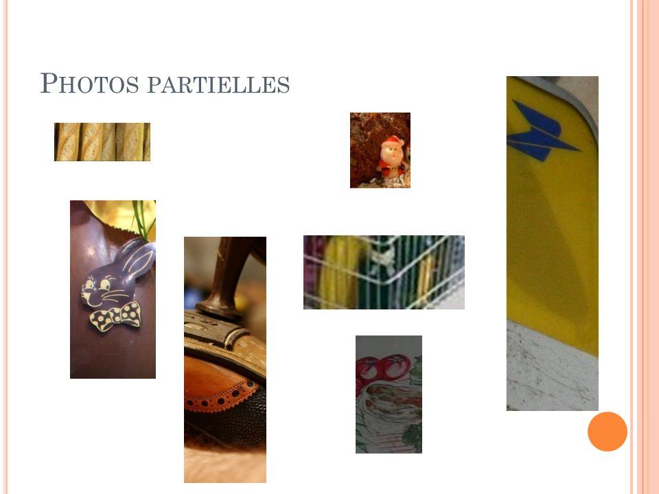 P HOTOS PARTIELLES