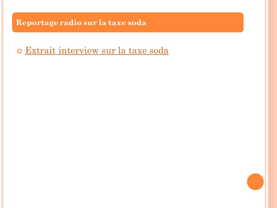 Extrait interview sur la taxe soda Reportage radio sur la taxe soda