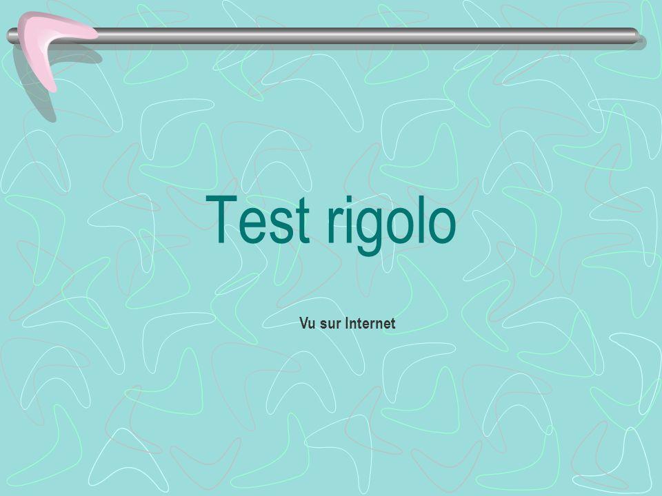 Test rigolo Vu sur Internet