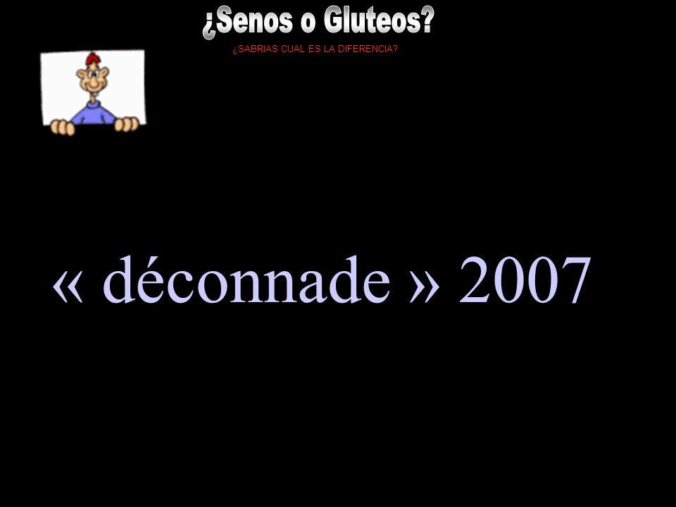 ¿SABRIAS CUAL ES LA DIFERENCIA? « déconnade » 2007 n° 704..