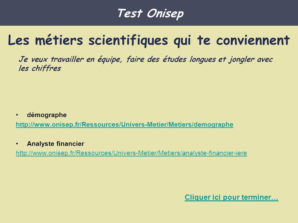 démographe http://www.onisep.fr/Ressources/Univers-Metier/Metiers/demographe Analyste financier http://www.onisep.fr/Ressources/Univers-Metier/Metiers