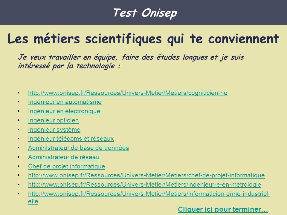 http://www.onisep.fr/Ressources/Univers-Metier/Metiers/cogniticien-ne Ingénieur en automatisme Ingénieur en électronique Ingénieur opticien Ingénieur
