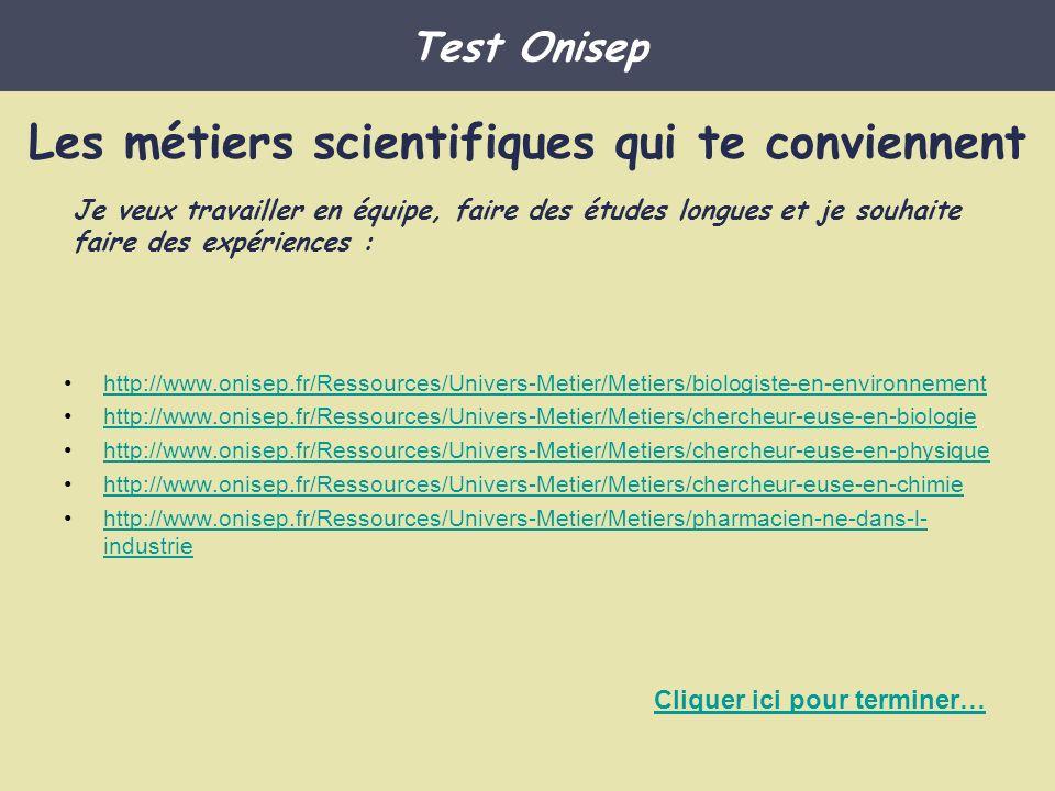 http://www.onisep.fr/Ressources/Univers-Metier/Metiers/biologiste-en-environnement http://www.onisep.fr/Ressources/Univers-Metier/Metiers/chercheur-eu