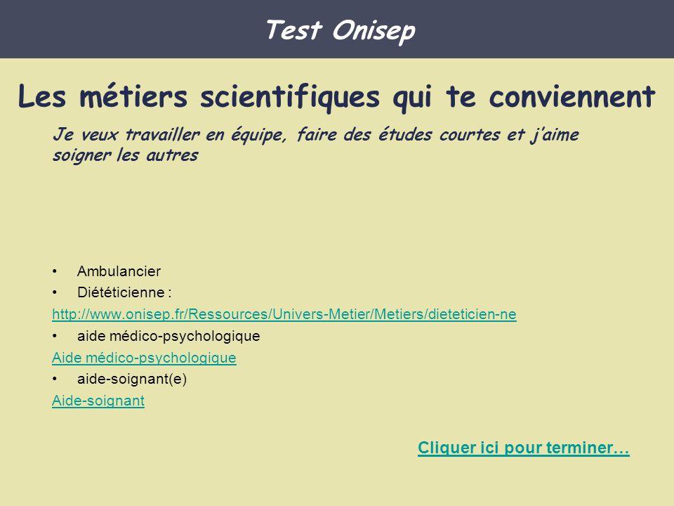Ambulancier Diététicienne : http://www.onisep.fr/Ressources/Univers-Metier/Metiers/dieteticien-ne aide médico-psychologique Aide médico-psychologique