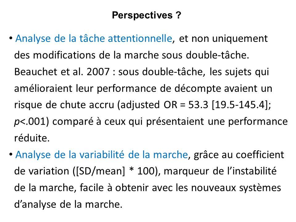 Analyse de la tâche attentionnelle, et non uniquement des modifications de la marche sous double-tâche. Beauchet et al. 2007 : sous double-tâche, les