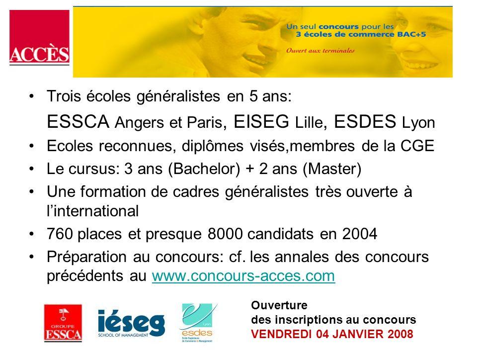 Trois écoles généralistes en 5 ans: ESSCA Angers et Paris, EISEG Lille, ESDES Lyon Ecoles reconnues, diplômes visés,membres de la CGE Le cursus: 3 ans
