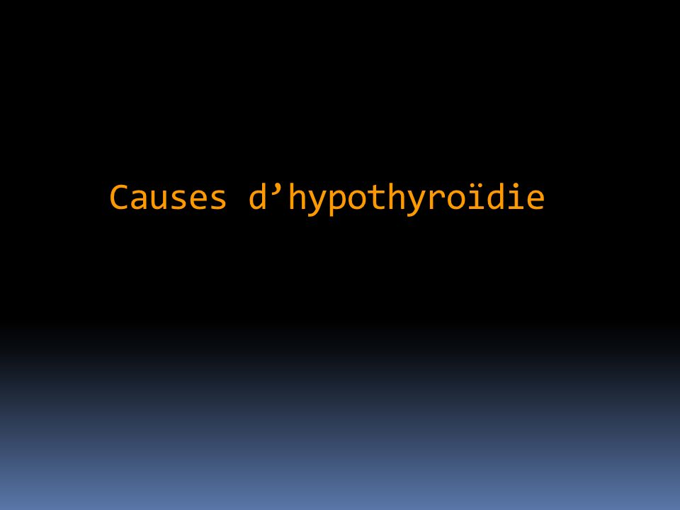 Causes dhypothyroïdie