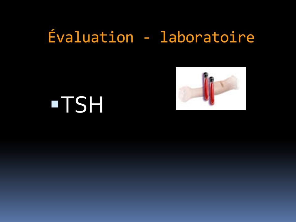 Évaluation - laboratoire TSH