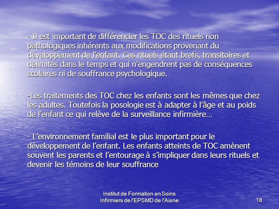 Institut de Formation en Soins Infirmiers de l'EPSMD de l'Aisne18 - Il est important de différencier les TOC des rituels non pathologiques inhérents a