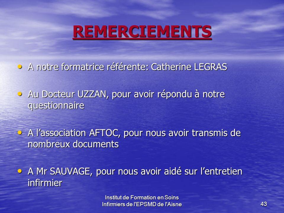 Institut de Formation en Soins Infirmiers de l'EPSMD de l'Aisne43 REMERCIEMENTS A notre formatrice référente: Catherine LEGRAS A notre formatrice réfé