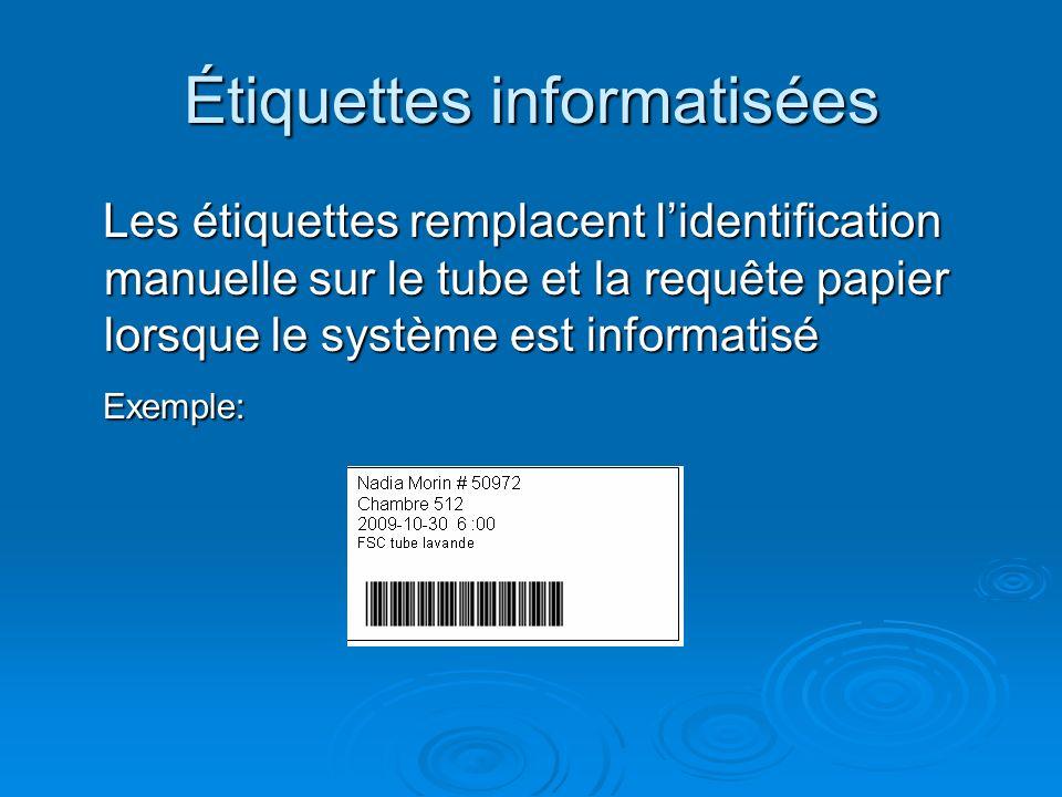 Étiquettes informatisées Les étiquettes remplacent lidentification manuelle sur le tube et la requête papier lorsque le système est informatisé Les ét