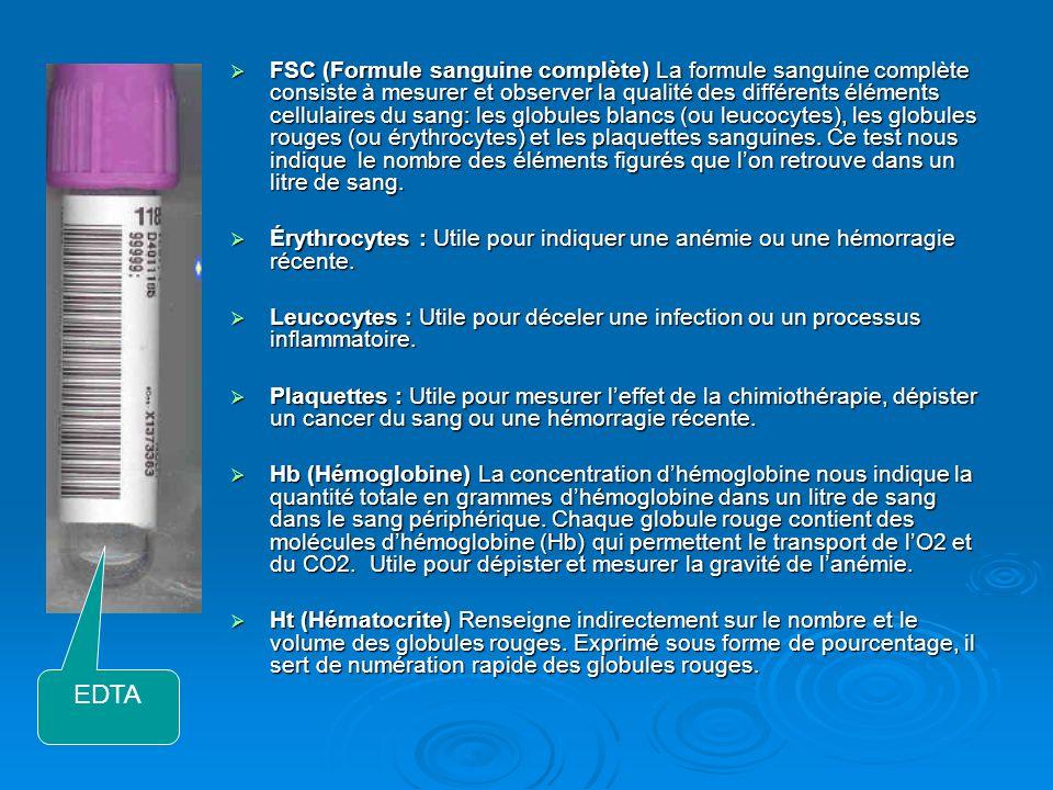 FSC (Formule sanguine complète) La formule sanguine complète consiste à mesurer et observer la qualité des différents éléments cellulaires du sang: le