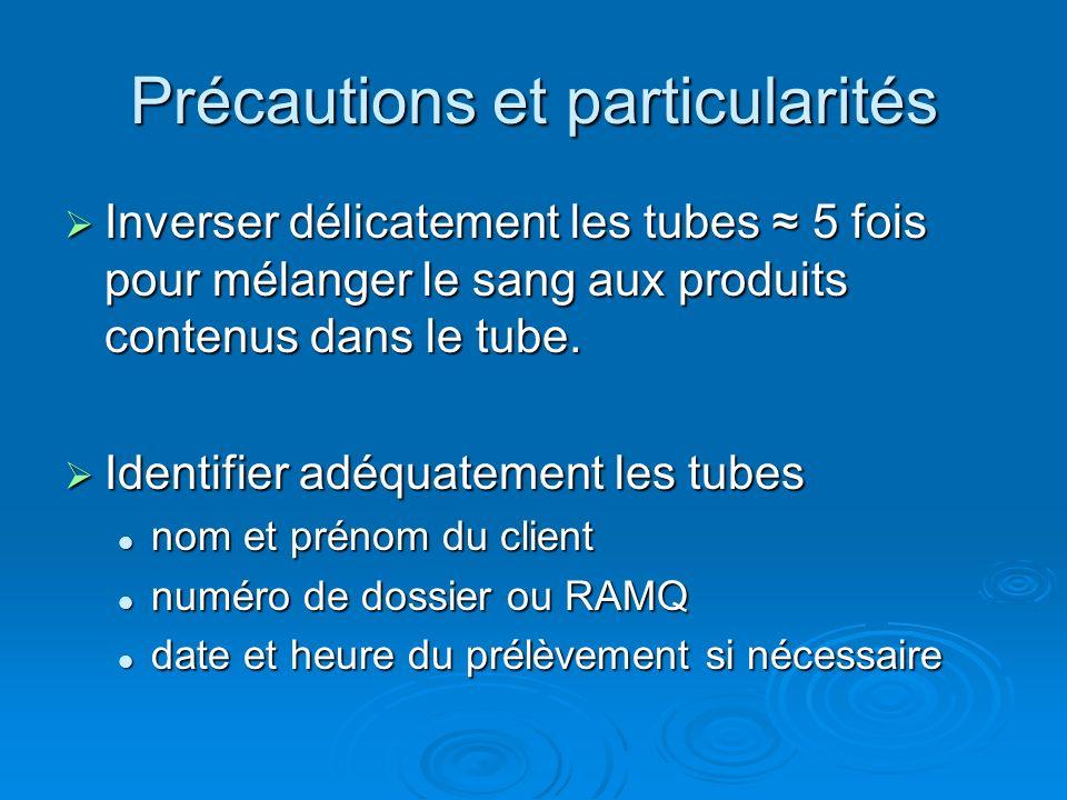 Précautions et particularités Inverser délicatement les tubes 5 fois pour mélanger le sang aux produits contenus dans le tube. Inverser délicatement l