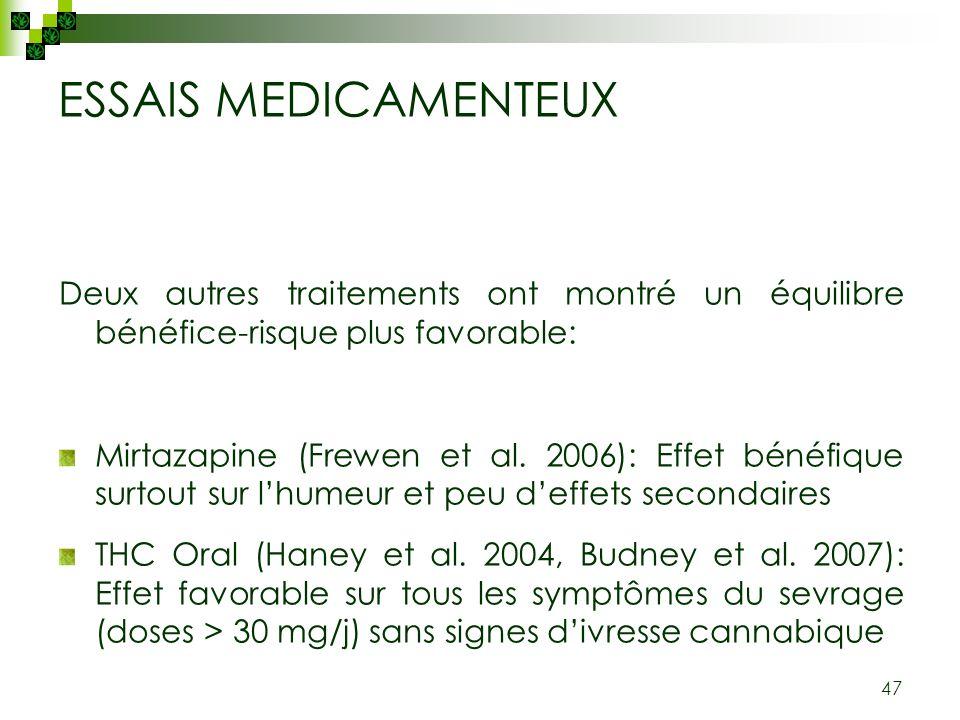 47 ESSAIS MEDICAMENTEUX Deux autres traitements ont montré un équilibre bénéfice-risque plus favorable: Mirtazapine (Frewen et al. 2006): Effet bénéfi