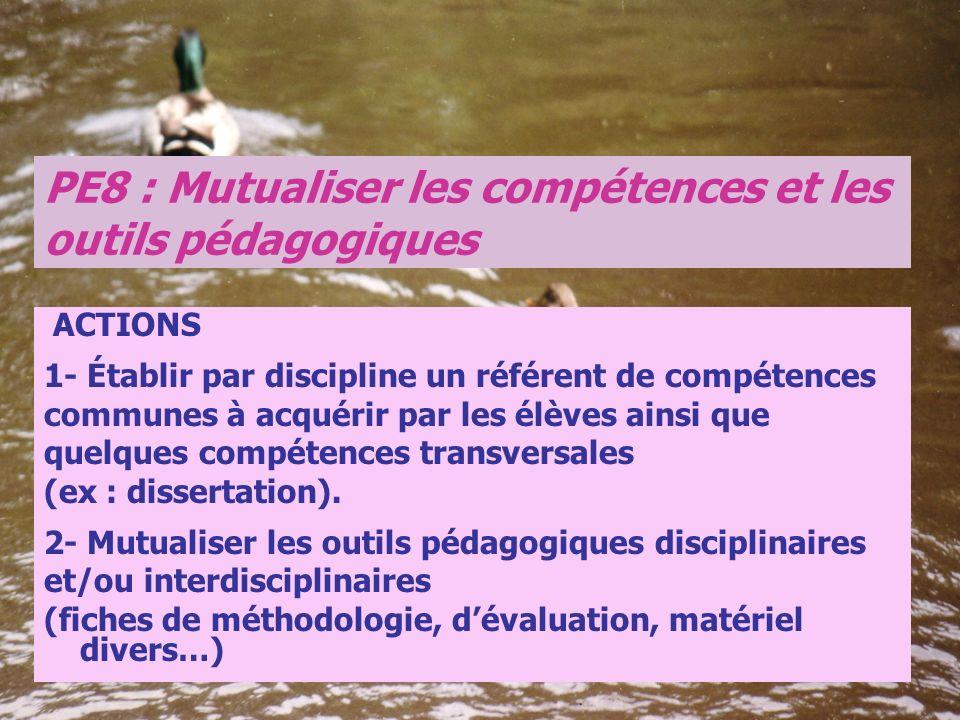 ACTIONS 1- Établir par discipline un référent de compétences communes à acquérir par les élèves ainsi que quelques compétences transversales (ex : dis
