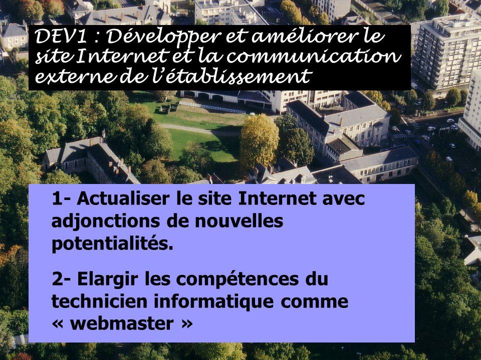 1- Actualiser le site Internet avec adjonctions de nouvelles potentialités. 2- Elargir les compétences du technicien informatique comme « webmaster »
