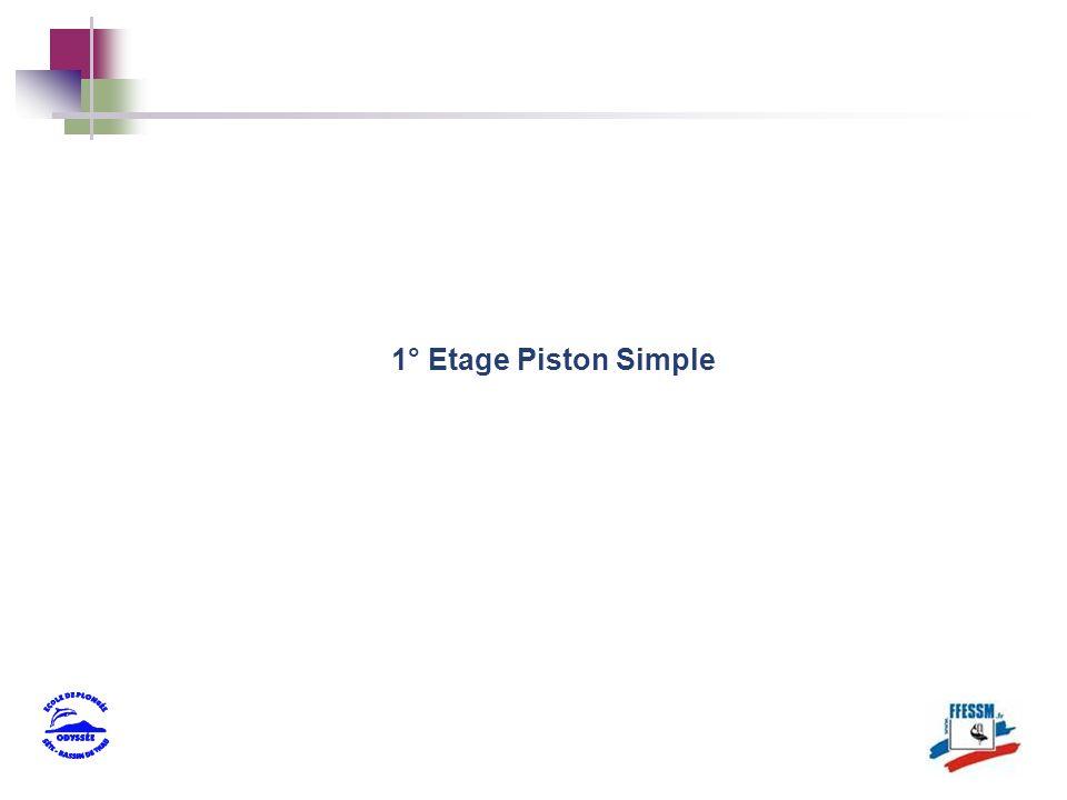 1° Etage Piston Simple