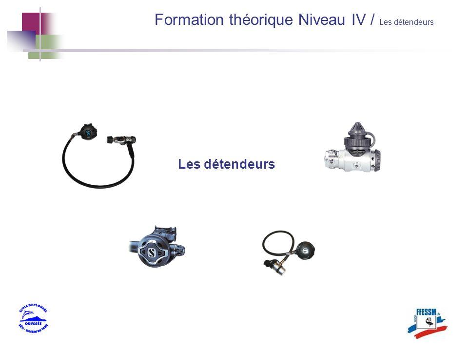 Formation théorique Niveau IV / Les détendeurs Les détendeurs