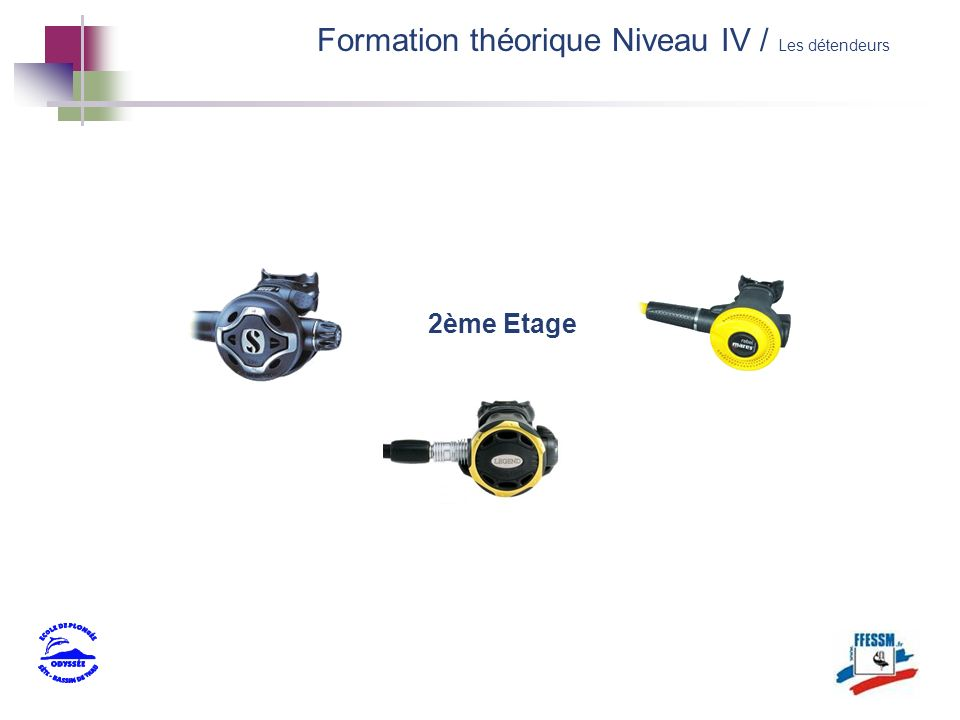 2ème Etage Formation théorique Niveau IV / Les détendeurs