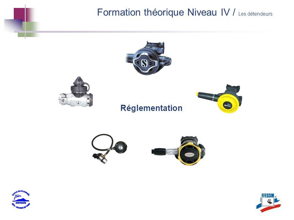 Réglementation Formation théorique Niveau IV / Les détendeurs