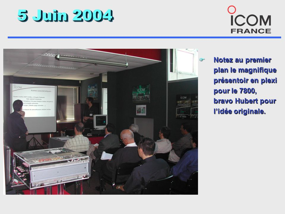 5 Juin 2004 F Les grands moyens avaient été mis en œuvre pour permettre une démonstration vivante et de qualité, les visiteurs très intéressés ont pris beaucoup de notes.