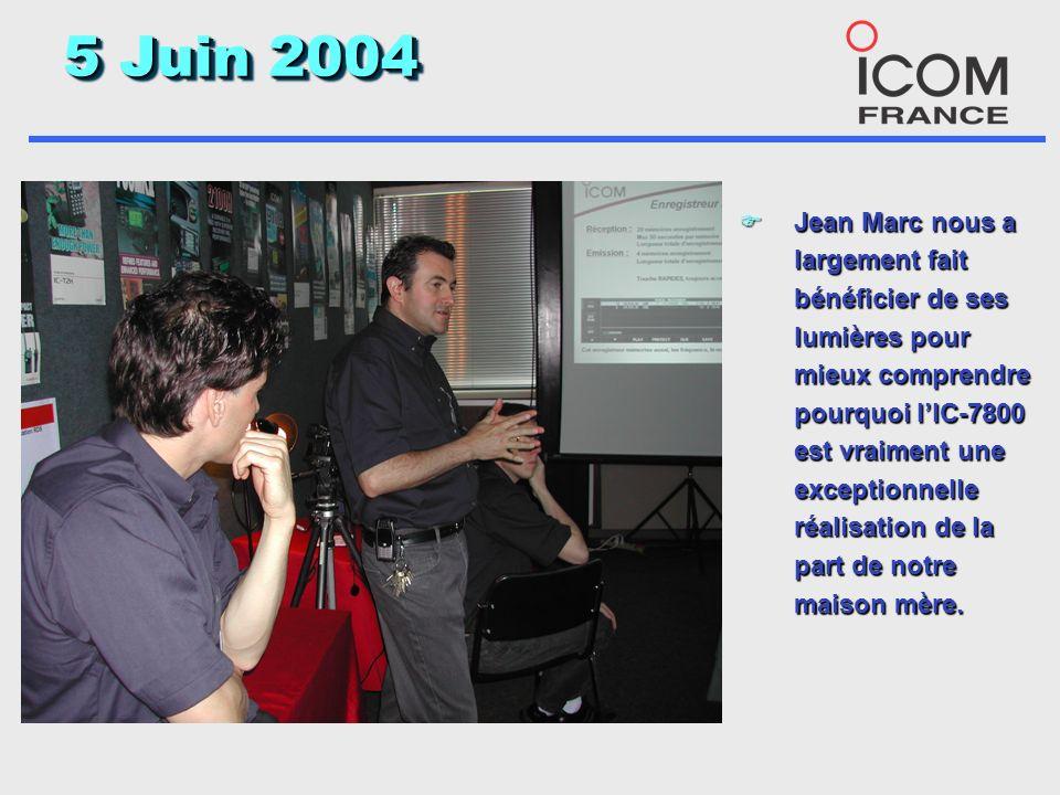5 Juin 2004 F Jean Marc nous a largement fait bénéficier de ses lumières pour mieux comprendre pourquoi lIC-7800 est vraiment une exceptionnelle réalisation de la part de notre maison mère.