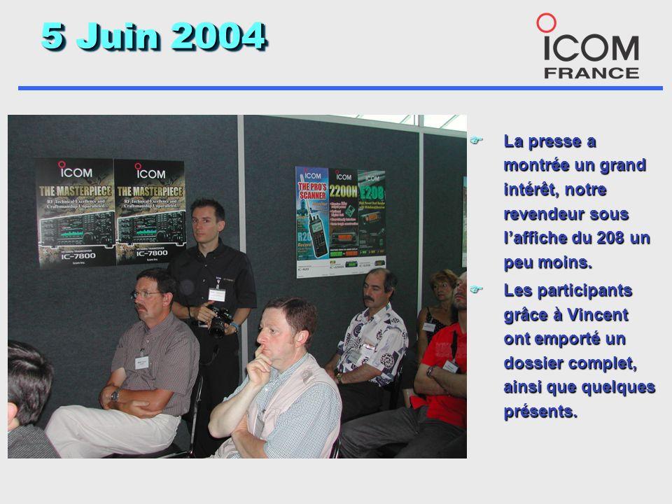 5 Juin 2004 F La presse a montrée un grand intérêt, notre revendeur sous laffiche du 208 un peu moins.