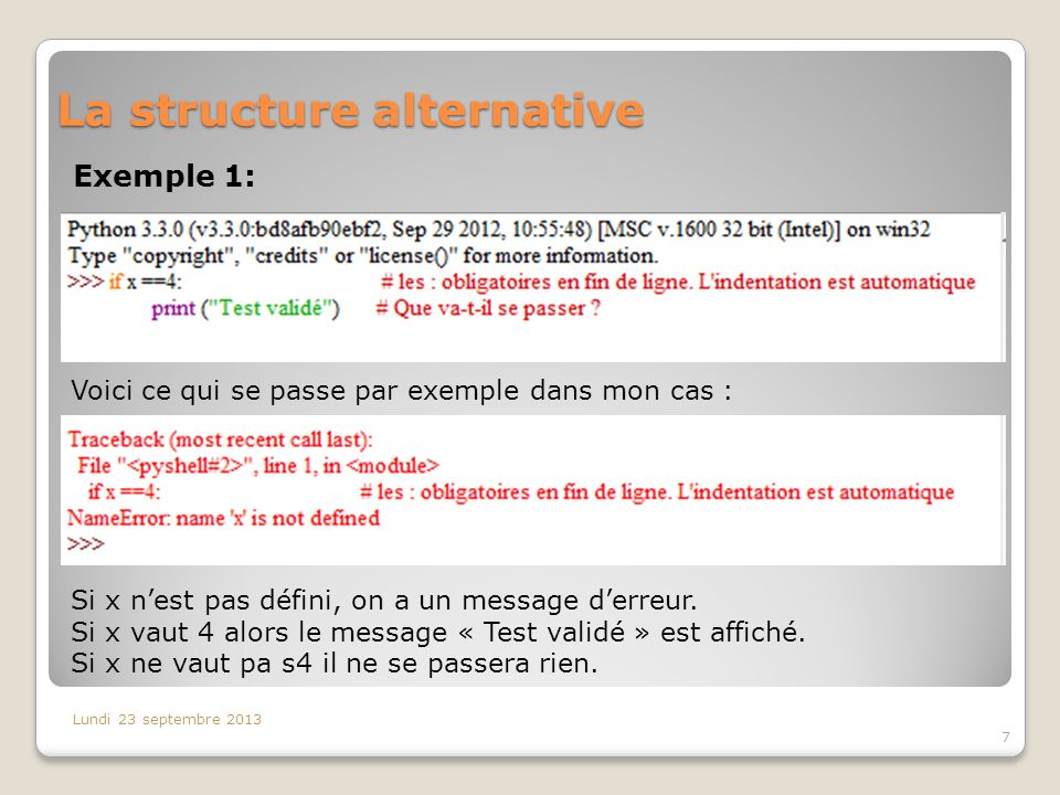 La structure alternative Exemple 1: Lundi 23 septembre 2013 7 Voici ce qui se passe par exemple dans mon cas : Si x nest pas défini, on a un message d