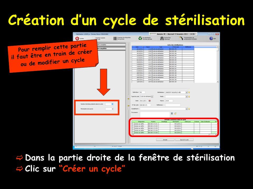 Création dun cycle de stérilisation Dans la partie droite de la fenêtre de stérilisation Clic sur Créer un cycle Pour remplir cette partie il faut êtr