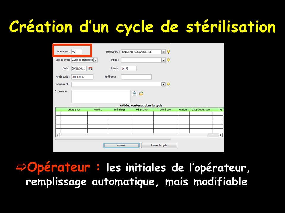 Opérateur : les initiales de lopérateur, remplissage automatique, mais modifiable