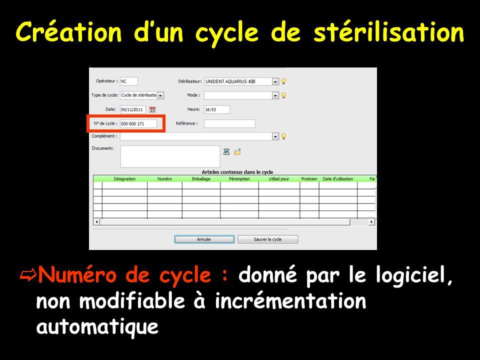 Création dun cycle de stérilisation Numéro de cycle : donné par le logiciel, non modifiable à incrémentation automatique