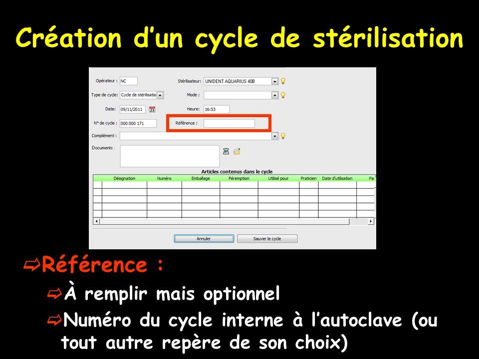 Création dun cycle de stérilisation Référence : À remplir mais optionnel Numéro du cycle interne à lautoclave (ou tout autre repère de son choix)