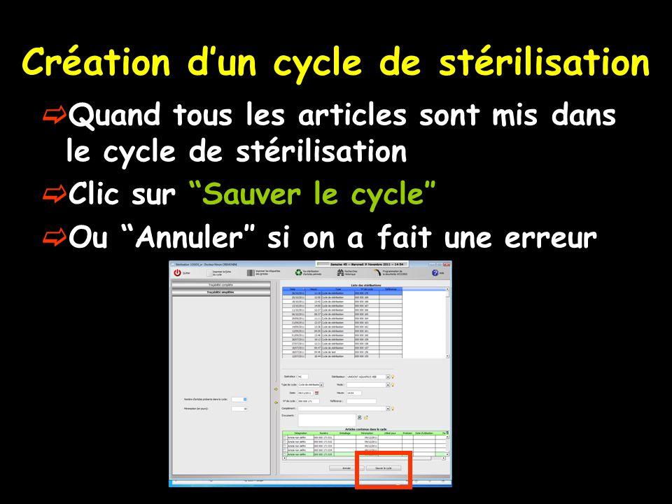 Quand tous les articles sont mis dans le cycle de stérilisation Clic sur Sauver le cycle Ou Annuler si on a fait une erreur Création dun cycle de stér