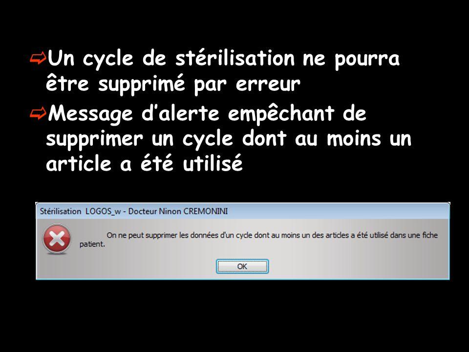 Un cycle de stérilisation ne pourra être supprimé par erreur Message dalerte empêchant de supprimer un cycle dont au moins un article a été utilisé