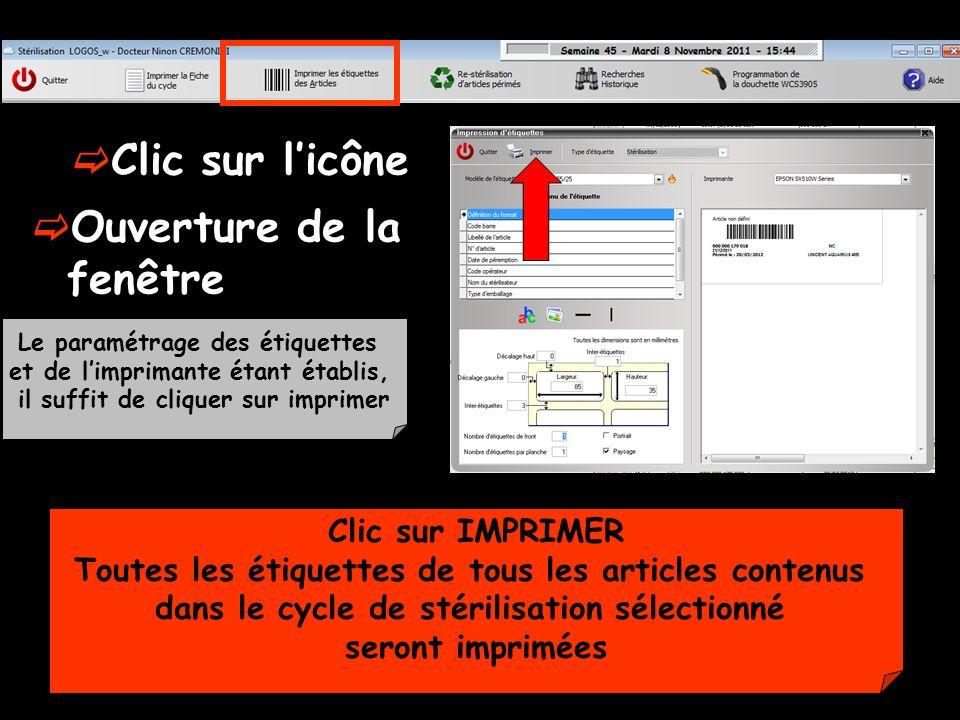 Clic sur licône Ouverture de la fenêtre Le paramétrage des étiquettes et de limprimante étant établis, il suffit de cliquer sur imprimer Clic sur IMPR