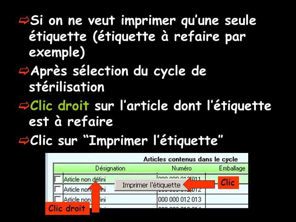 Si on ne veut imprimer quune seule étiquette (étiquette à refaire par exemple) Après sélection du cycle de stérilisation Clic droit sur larticle dont