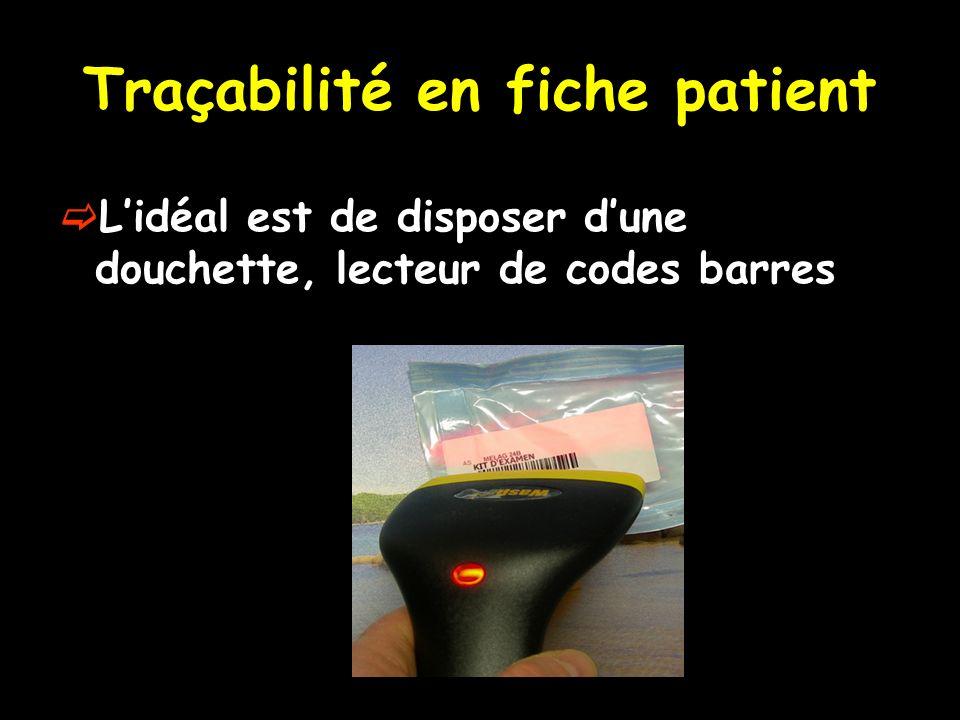 Traçabilité en fiche patient Lidéal est de disposer dune douchette, lecteur de codes barres