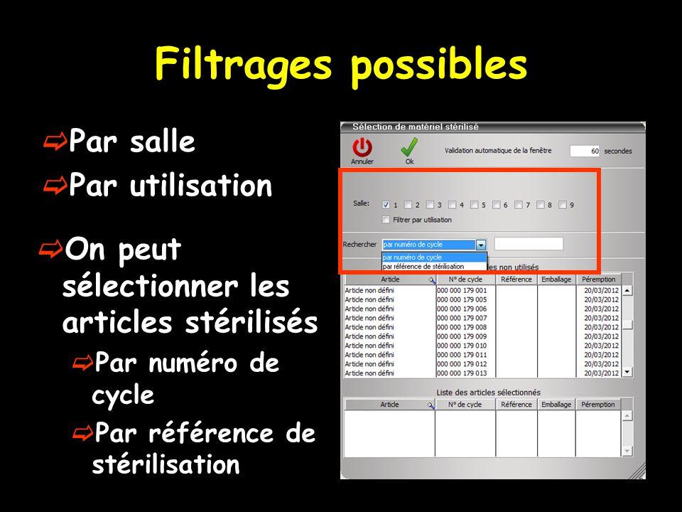 Filtrages possibles Par salle Par utilisation On peut sélectionner les articles stérilisés Par numéro de cycle Par référence de stérilisation