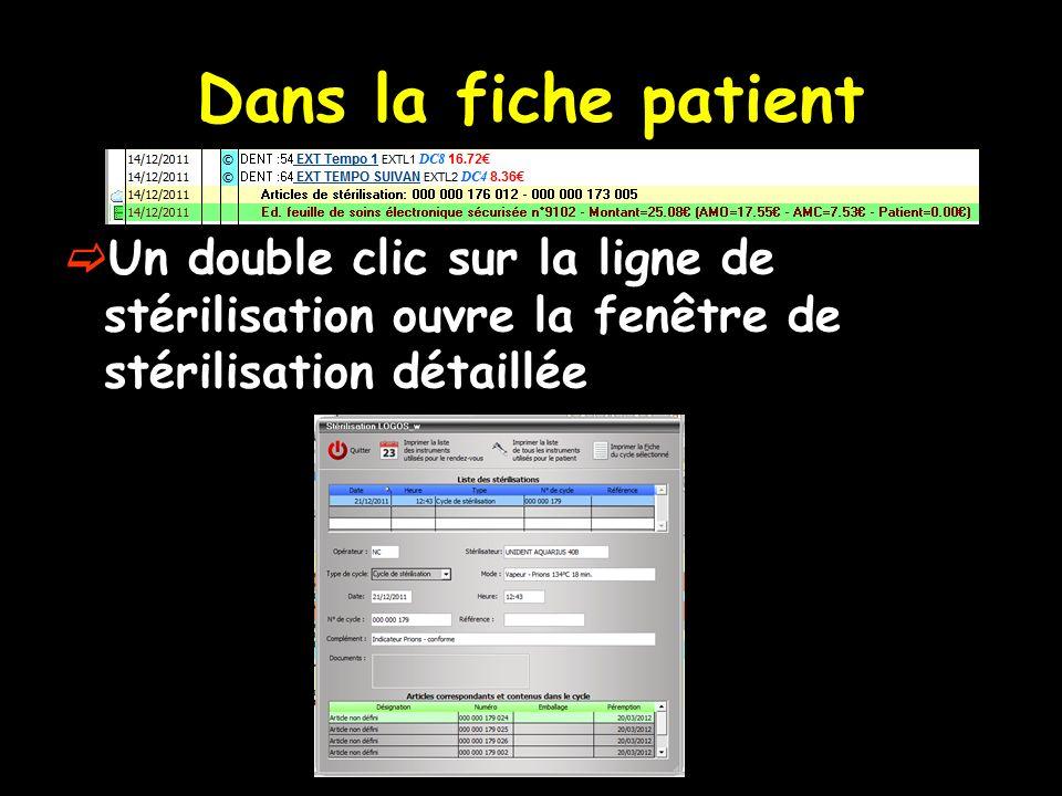 Dans la fiche patient Un double clic sur la ligne de stérilisation ouvre la fenêtre de stérilisation détaillée