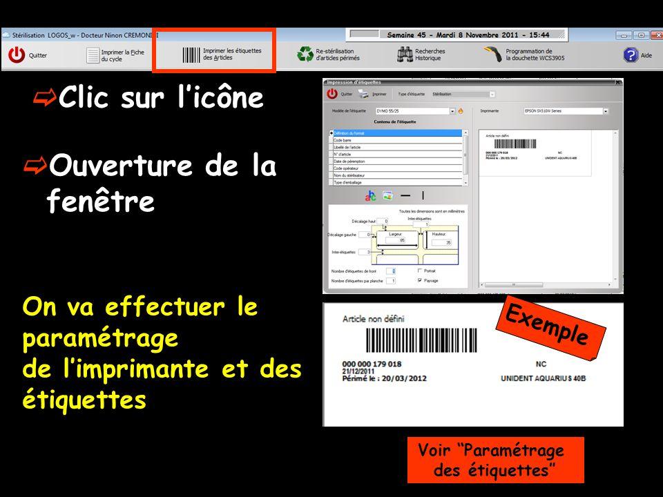 On va effectuer le paramétrage de limprimante et des étiquettes Clic sur licône Ouverture de la fenêtre Exemple Voir Paramétrage des étiquettes