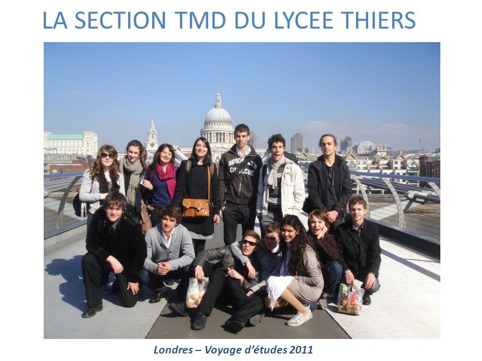 LA SECTION TMD DU LYCEE THIERS Londres – Voyage détudes 2011
