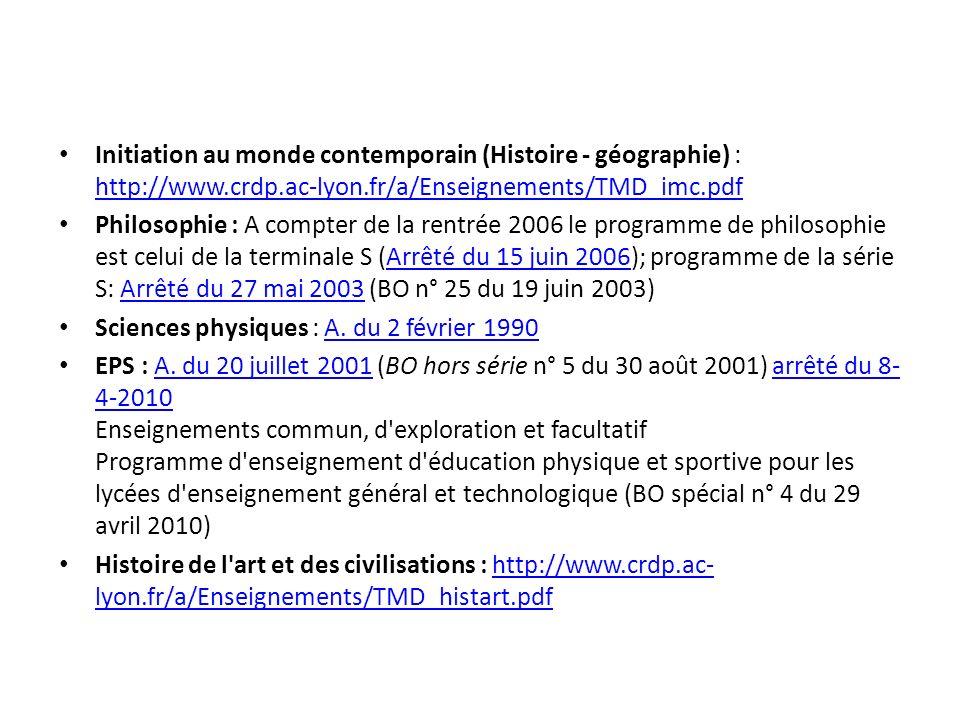 Initiation au monde contemporain (Histoire - géographie) : http://www.crdp.ac-lyon.fr/a/Enseignements/TMD_imc.pdf http://www.crdp.ac-lyon.fr/a/Enseign