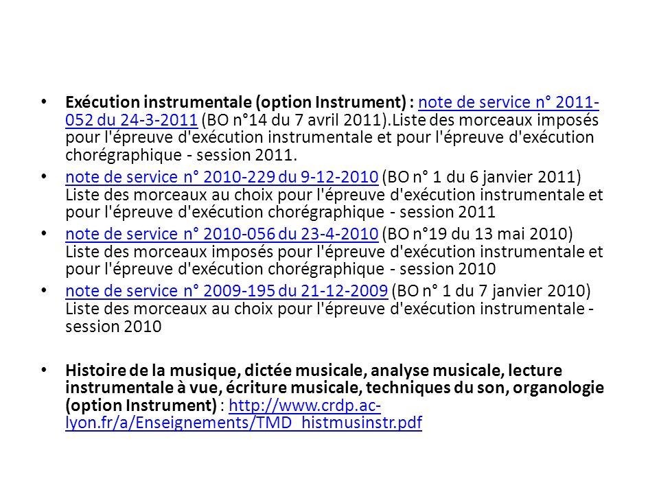 Exécution instrumentale (option Instrument) : note de service n° 2011- 052 du 24-3-2011 (BO n°14 du 7 avril 2011).Liste des morceaux imposés pour l'ép